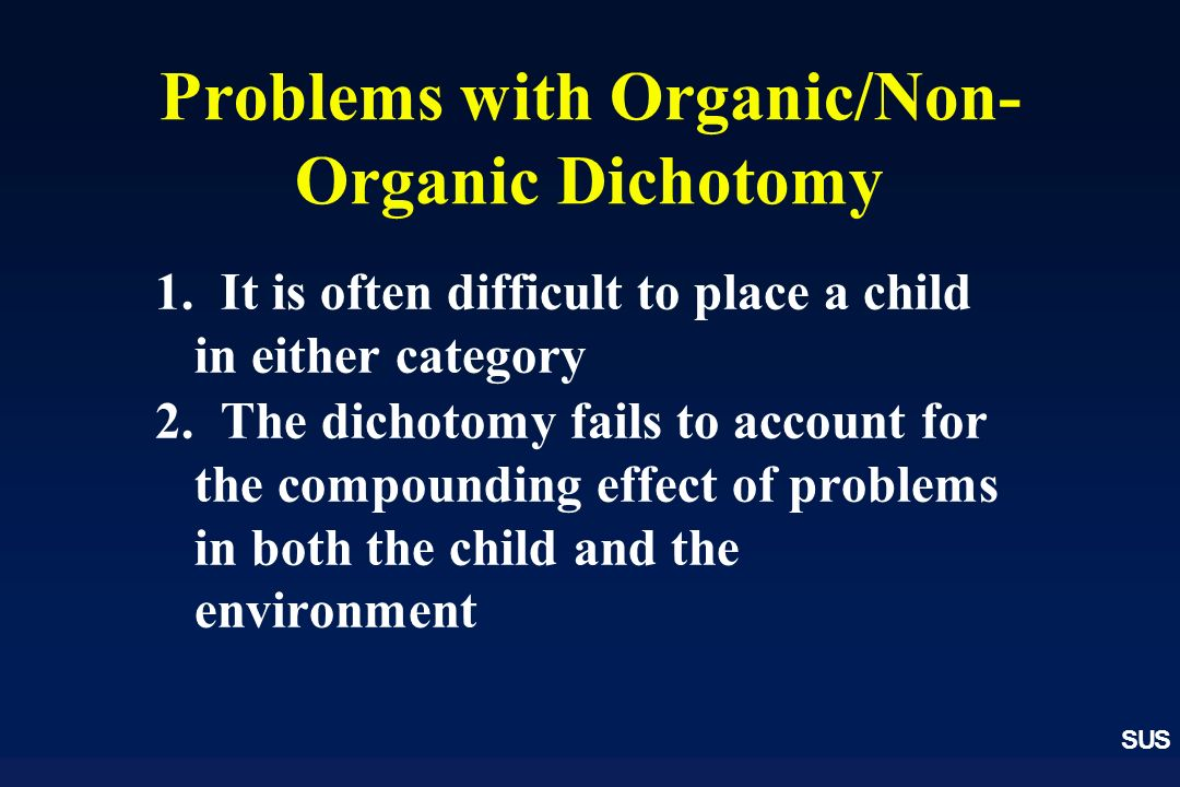 Problems with Organic/Non-Organic Dichotomy