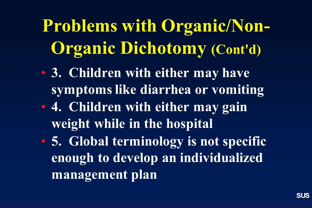 Problems with Organic/Non-Organic Dichotomy (Cont d)