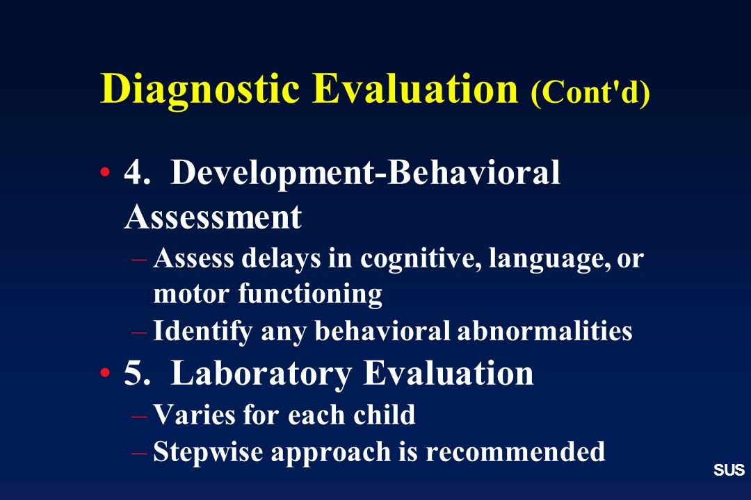 Diagnostic Evaluation (Cont d)