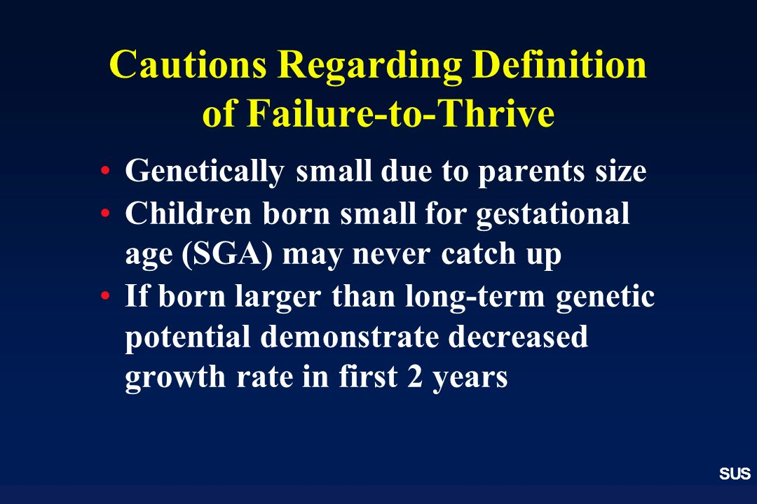 Cautions Regarding Definition of Failure-to-Thrive