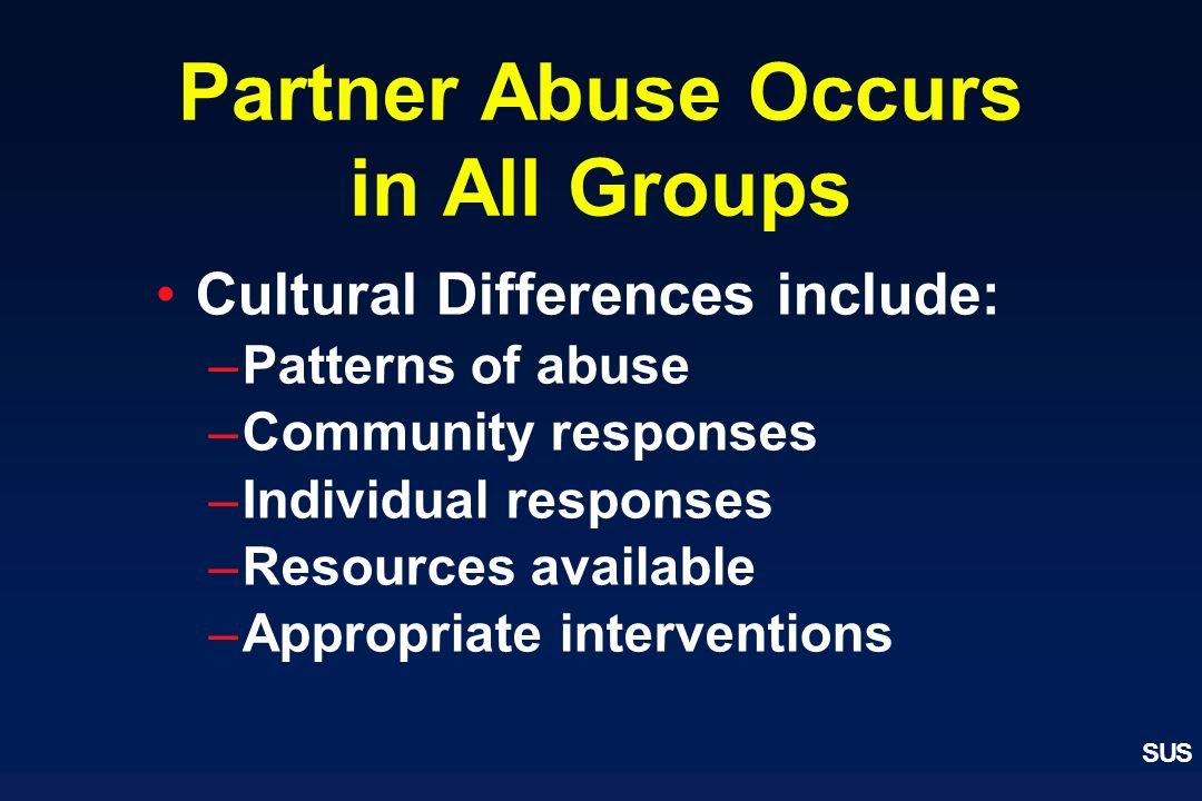Partner Abuse Occurs in All Groups