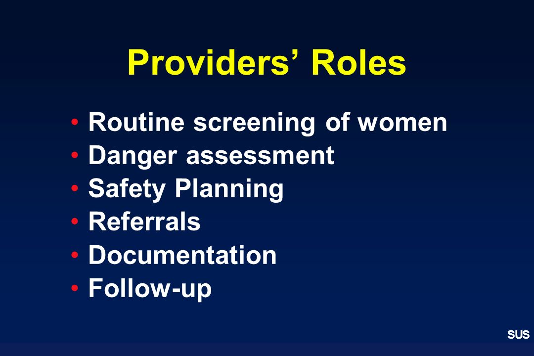 Providers' Roles Routine screening of women Danger assessment