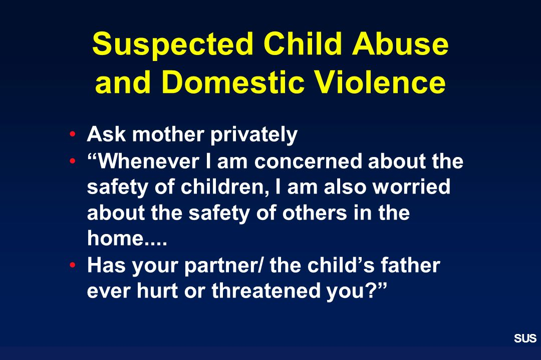 Suspected Child Abuse and Domestic Violence