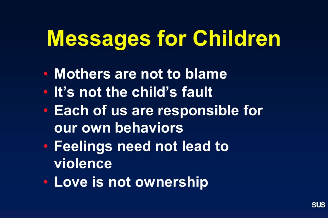 Messages for Children Mothers are not to blame