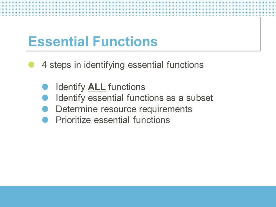Essential Functions 4 steps in identifying essential functions