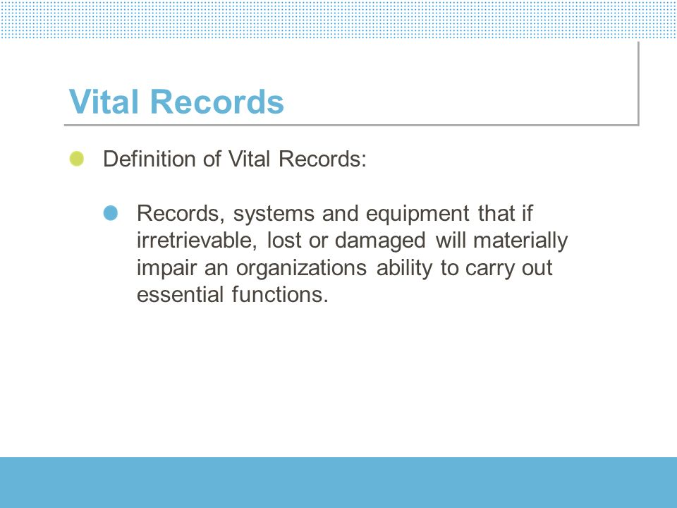 Vital Records Definition of Vital Records: