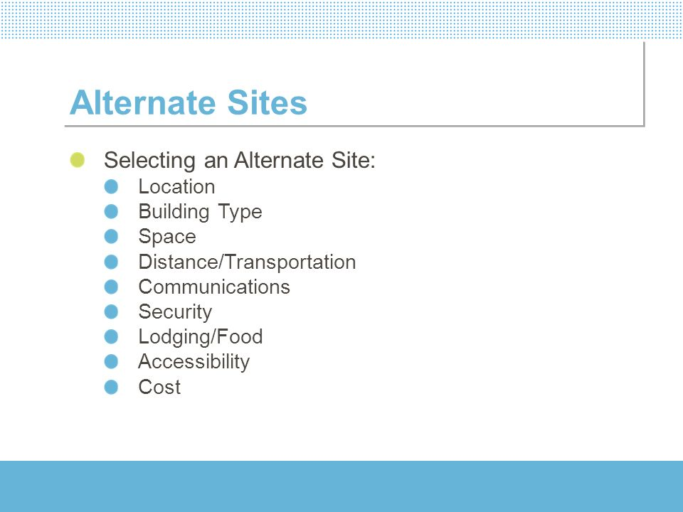 Alternate Sites Selecting an Alternate Site: Location Building Type