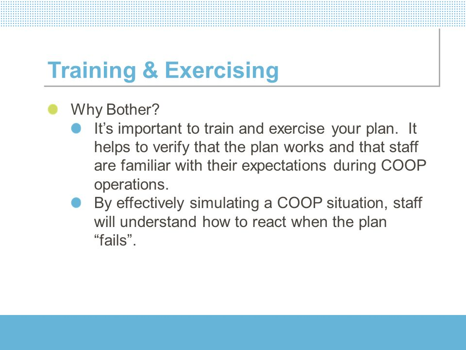 Training & Exercising Why Bother