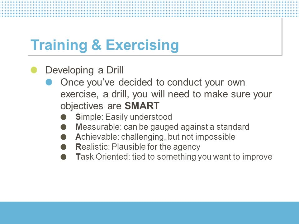 Training & Exercising Developing a Drill
