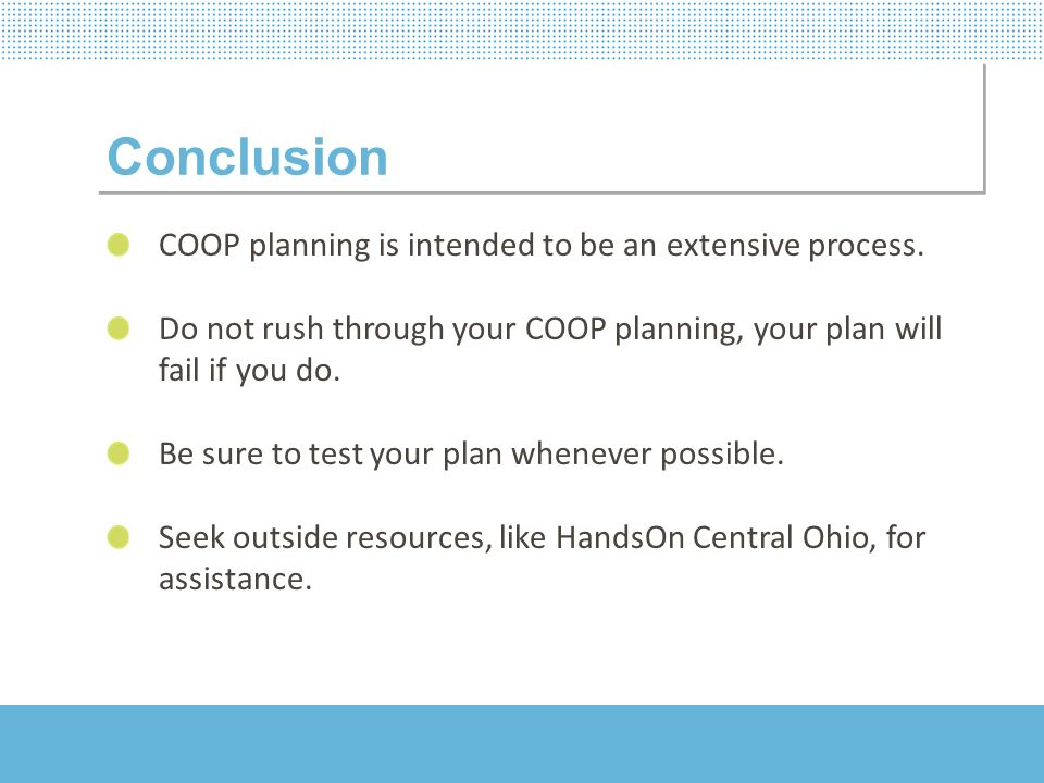 Conclusion COOP planning is intended to be an extensive process.