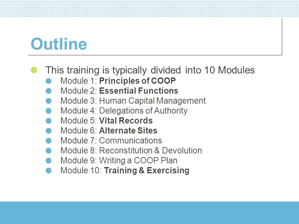 Outline This training is typically divided into 10 Modules