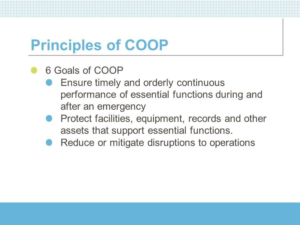 Principles of COOP 6 Goals of COOP