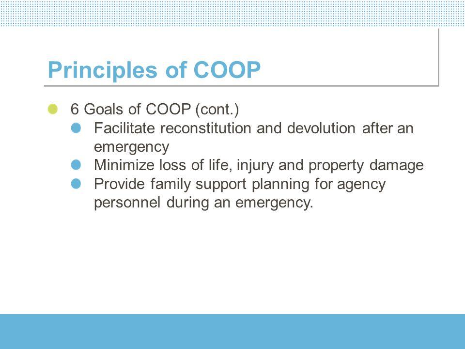Principles of COOP 6 Goals of COOP (cont.)