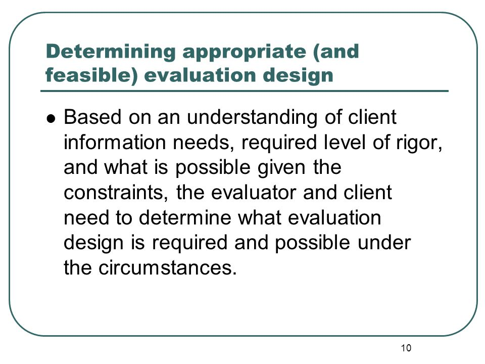 Determining appropriate (and feasible) evaluation design