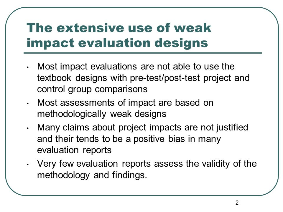 The extensive use of weak impact evaluation designs