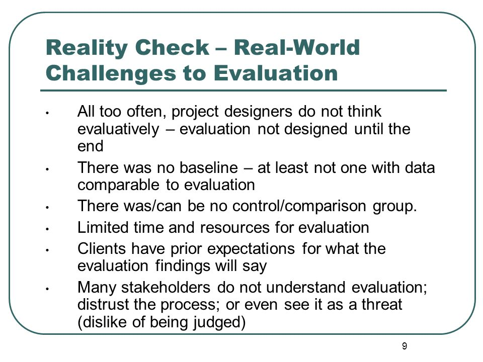 Reality Check – Real-World Challenges to Evaluation