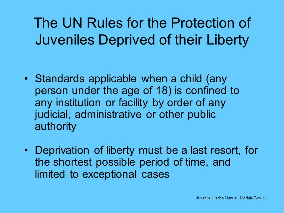 The UN Rules for the Protection of Juveniles Deprived of their Liberty