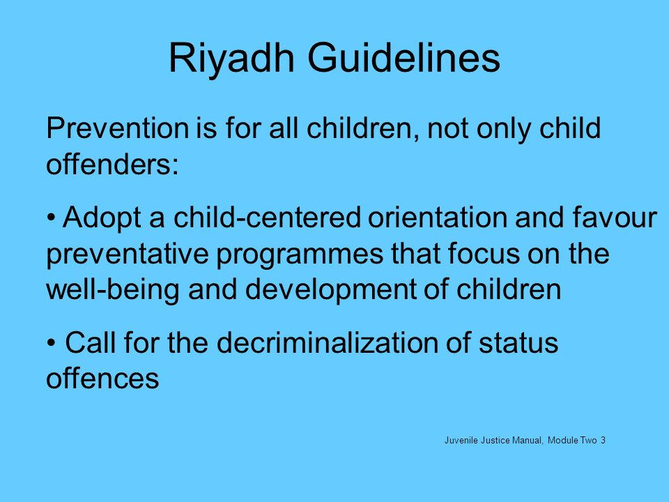 Riyadh Guidelines Prevention is for all children, not only child offenders: