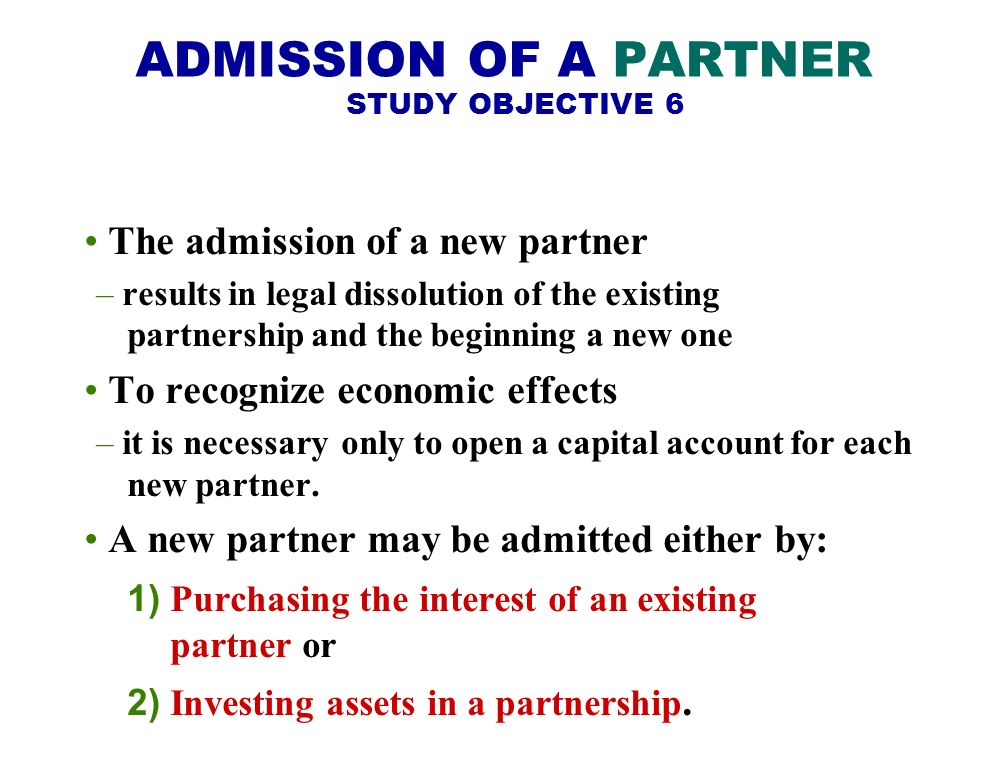 ADMISSION OF A PARTNER STUDY OBJECTIVE 6