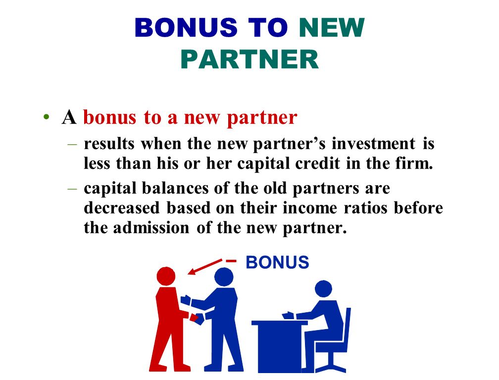 BONUS TO NEW PARTNER A bonus to a new partner
