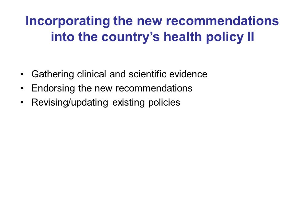 Incorporating the new recommendations into the country's health policy II