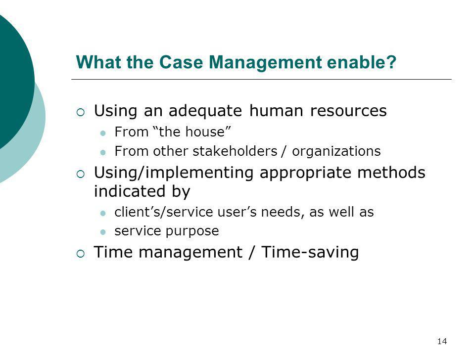 What the Case Management enable