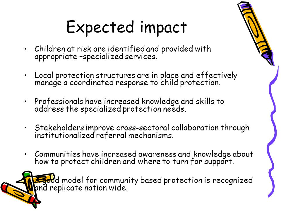 Expected impact Children at risk are identified and provided with appropriate –specialized services.