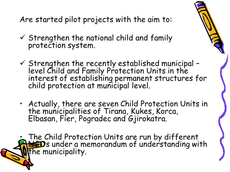 Are started pilot projects with the aim to: