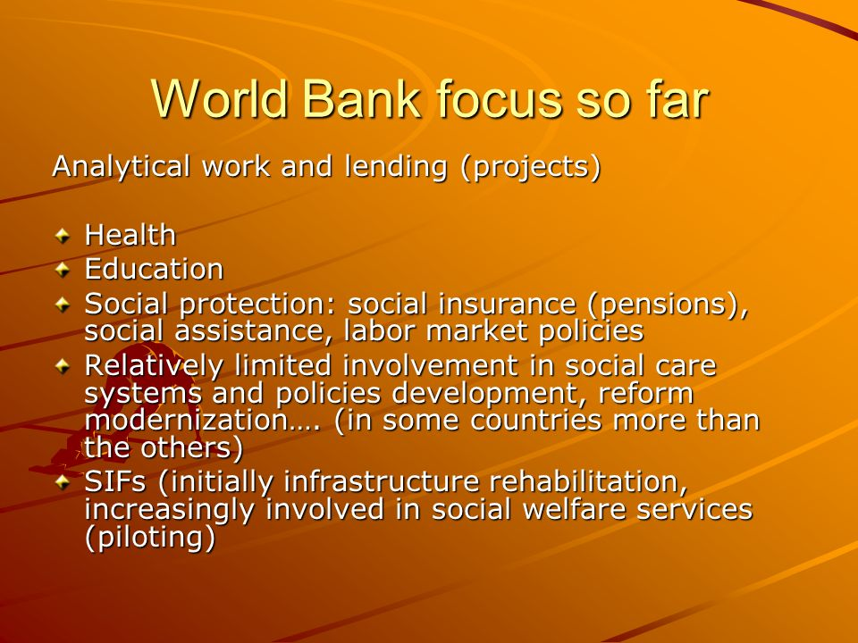 World Bank focus so far Analytical work and lending (projects) Health