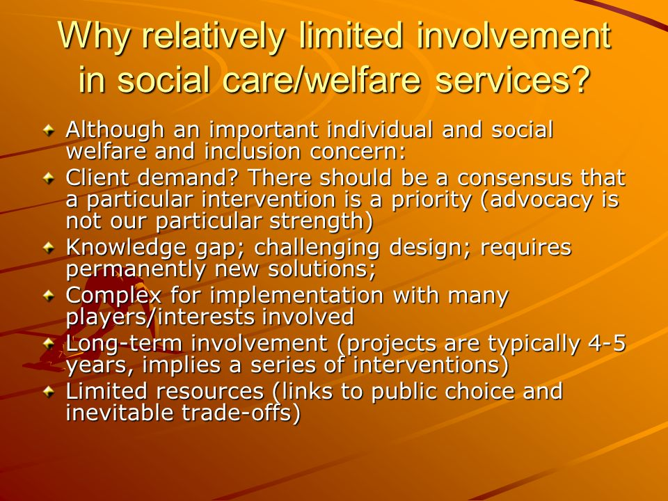 Why relatively limited involvement in social care/welfare services