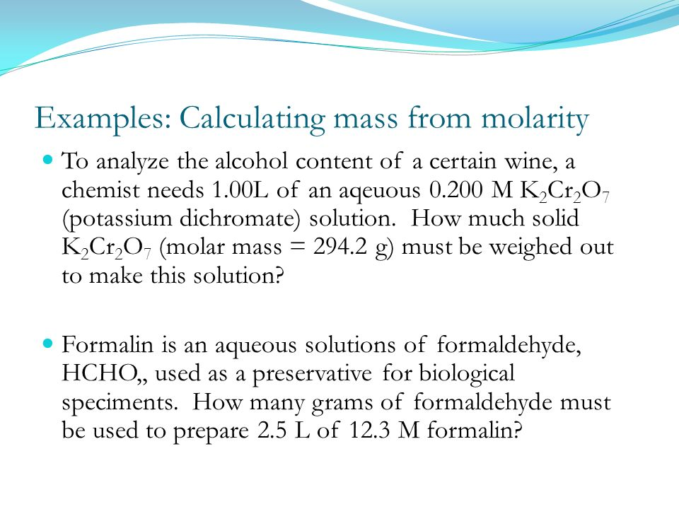 Examples: Calculating mass from molarity