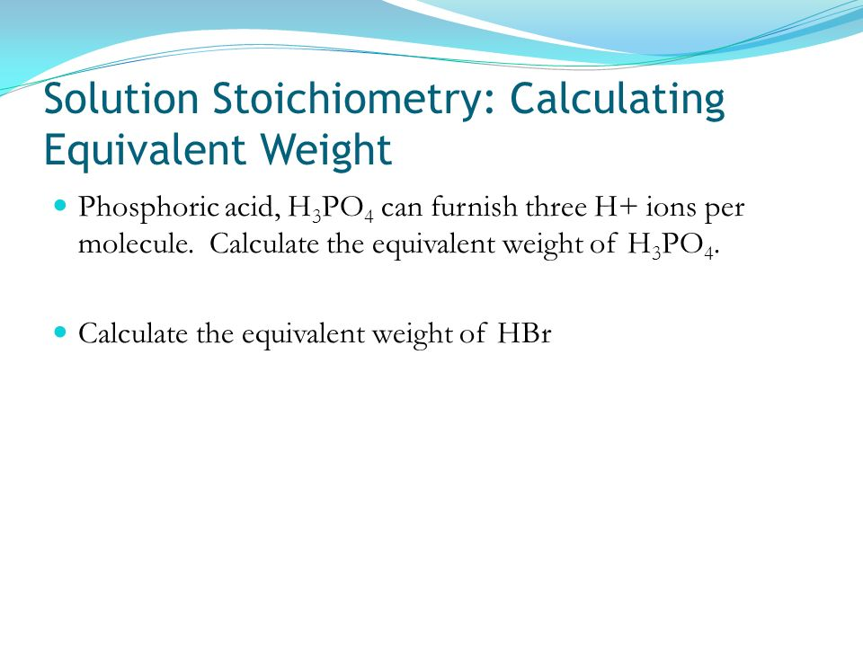 Solution Stoichiometry: Calculating Equivalent Weight