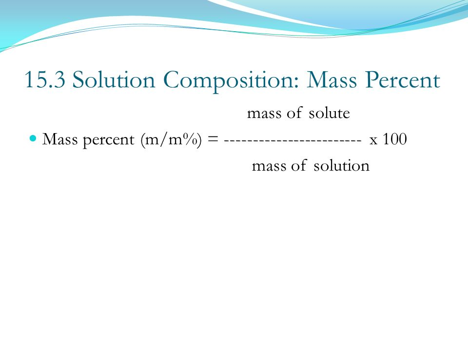 15.3 Solution Composition: Mass Percent