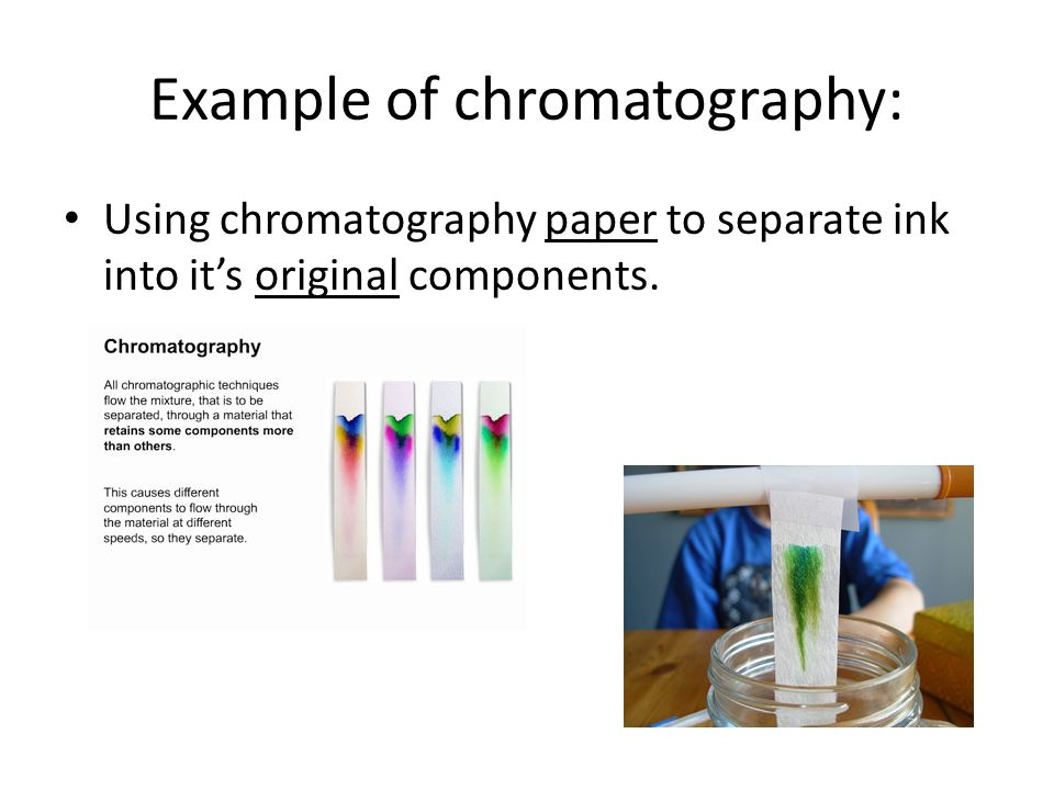 ink chomatography Chromatography what is it some materials appear homogenous, but are actually a combination of substances for example, green plants contain a.