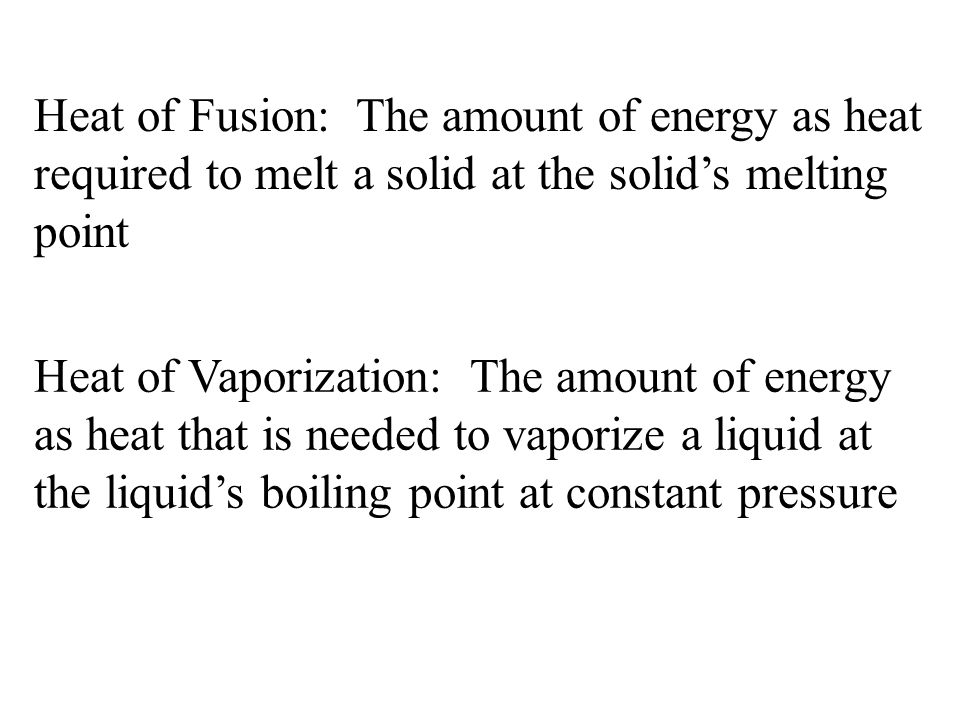 an introduction to the experiment heat of fusion of a substance Heat transfer introduction what are some ways you can think of to heat up a substance • by increasing the speed of its molecules • by adding energy to it.