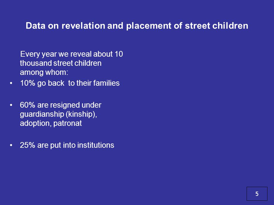 Data on revelation and placement of street children