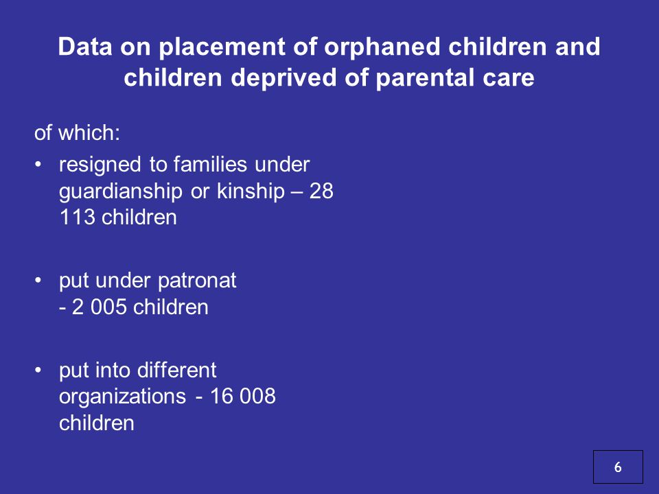 Data on placement of orphaned children and children deprived of parental care