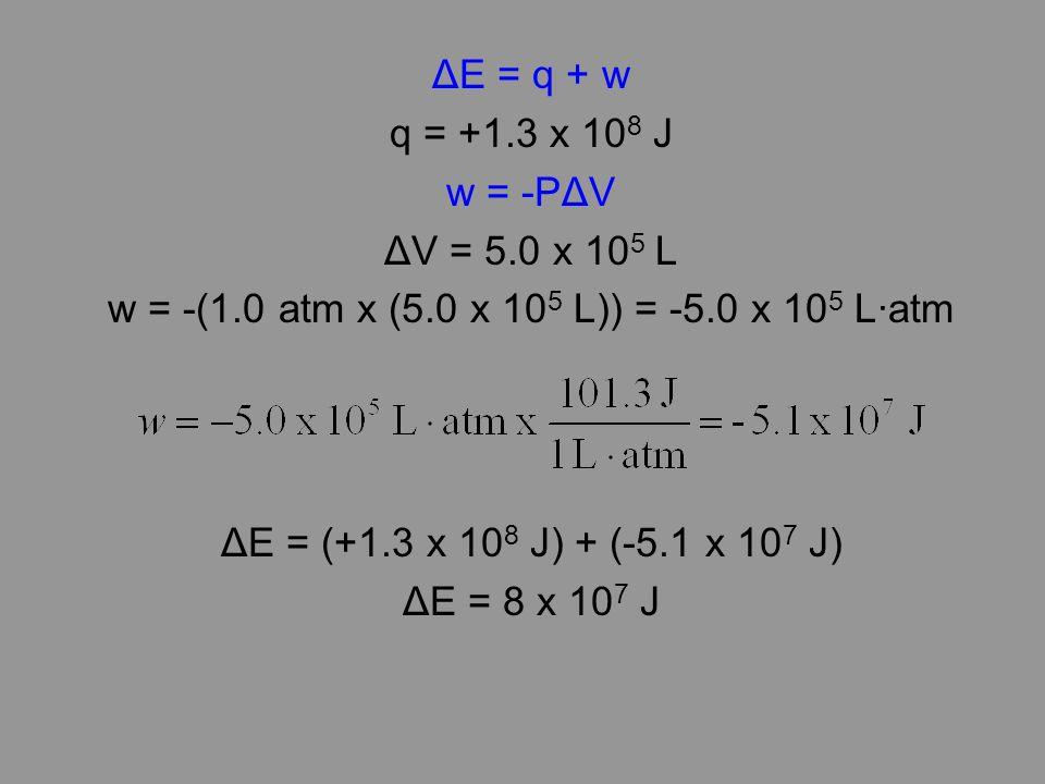 w = -(1.0 atm x (5.0 x 105 L)) = -5.0 x 105 L∙atm