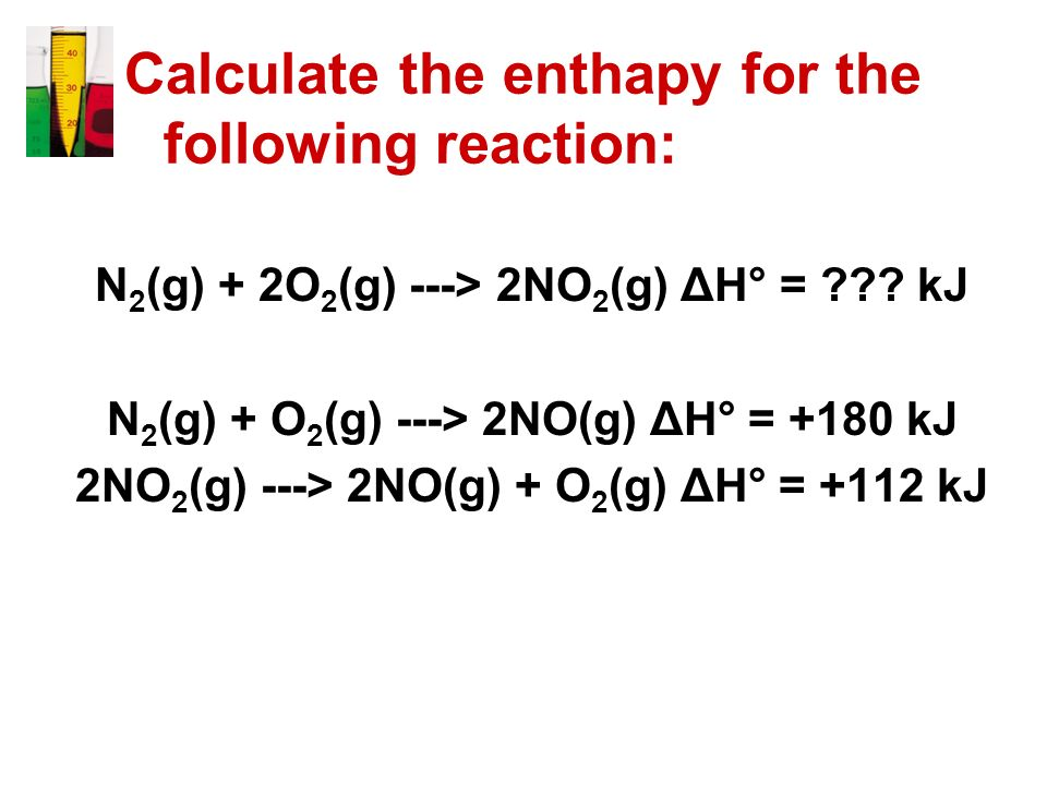 Calculate the enthapy for the following reaction:
