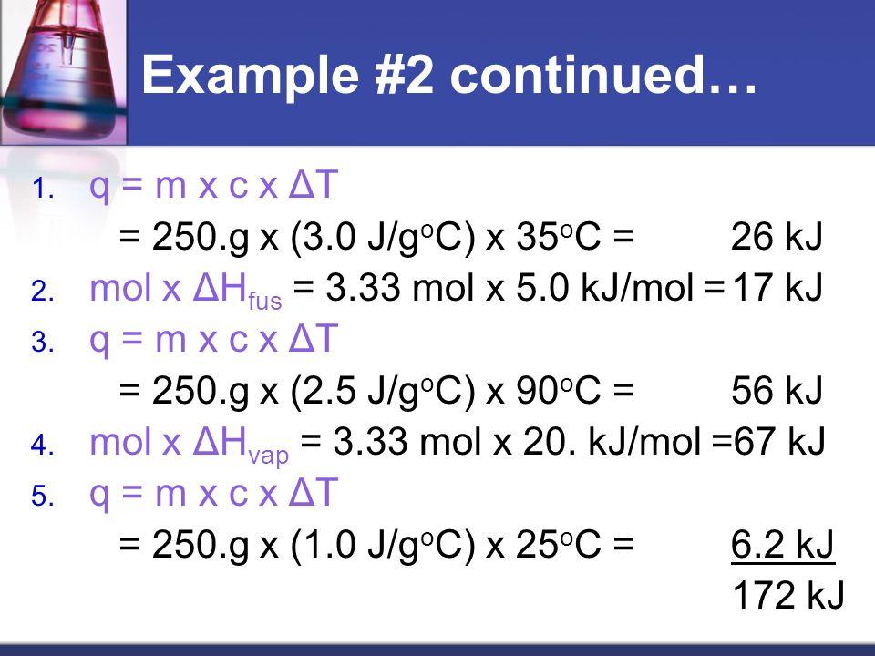 Example #2 continued… q = m x c x ΔT