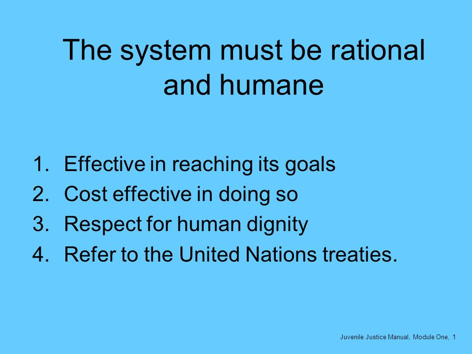 The system must be rational and humane
