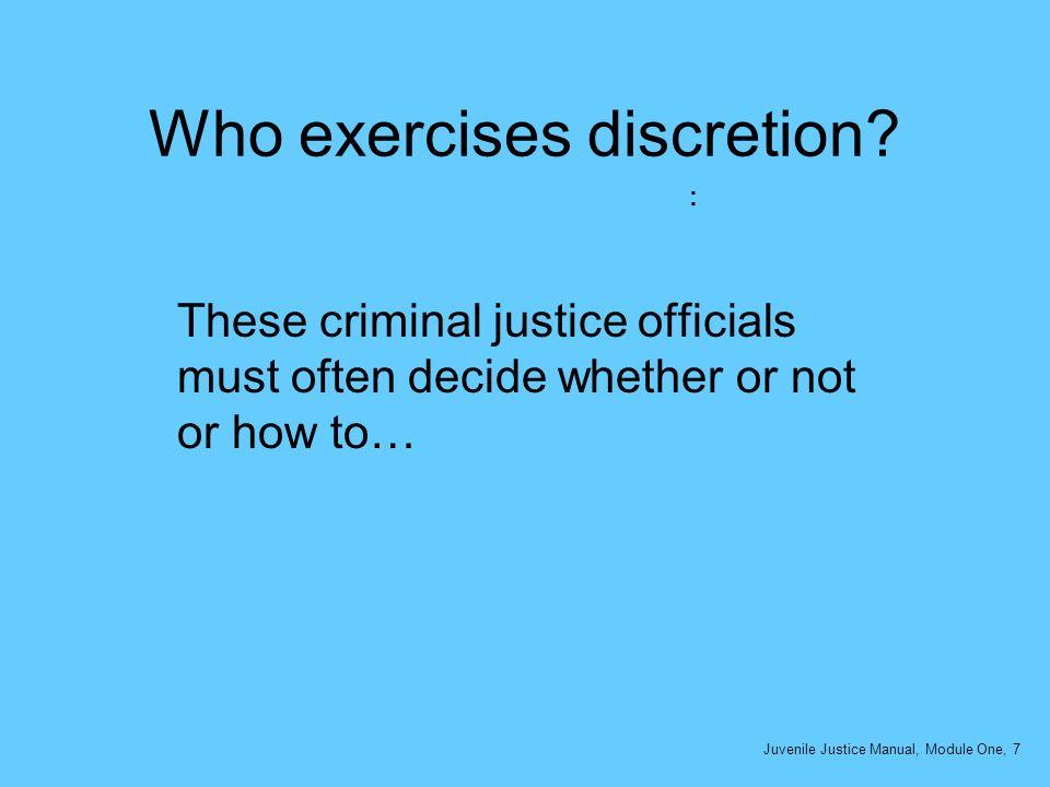 Who exercises discretion :