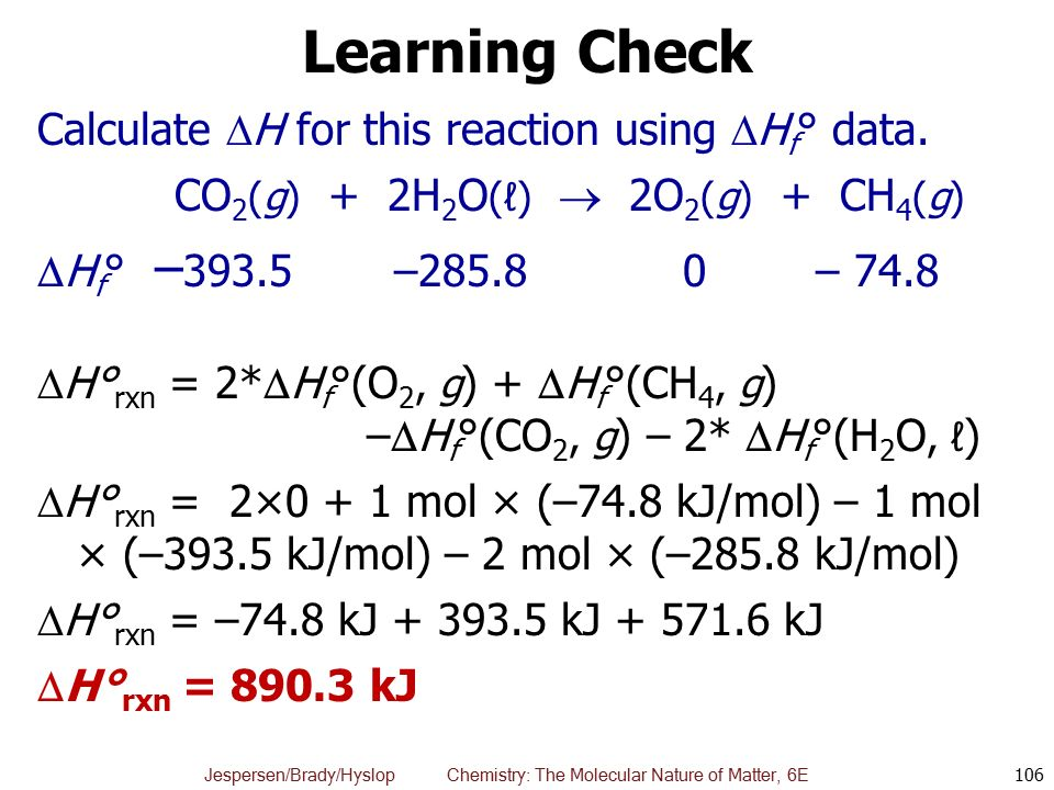 Learning Check Calculate H for this reaction using Hf° data.