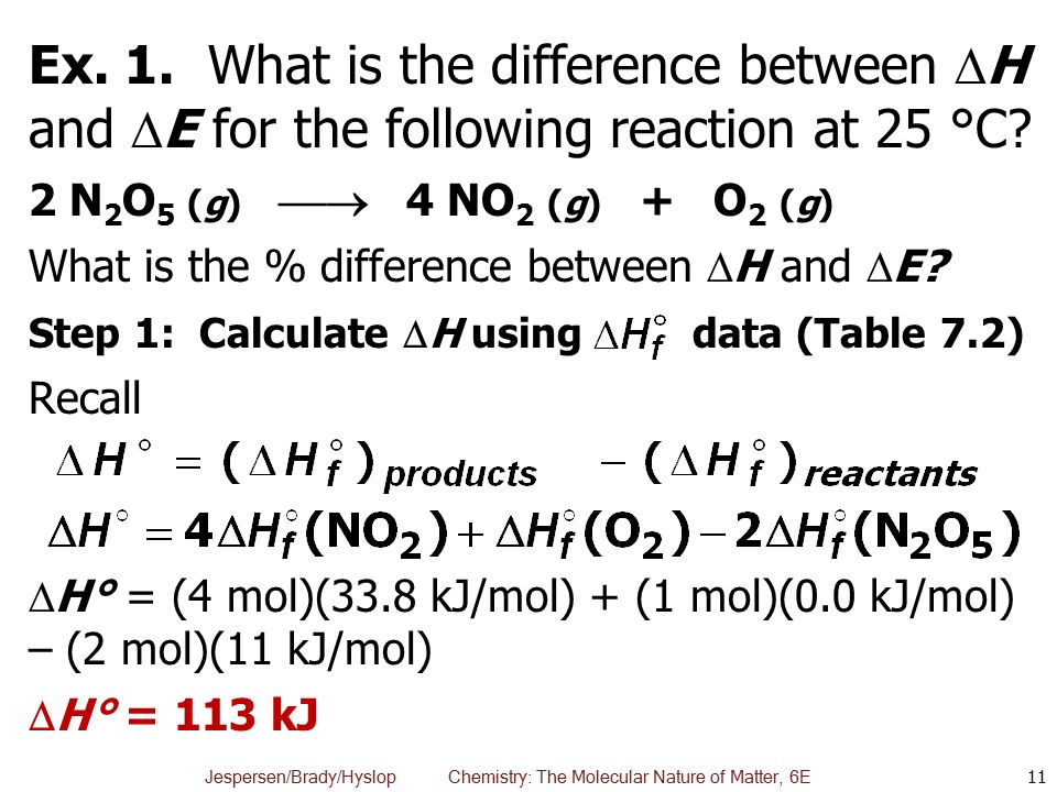 Ex. 1. What is the difference between H and E for the following reaction at 25 °C