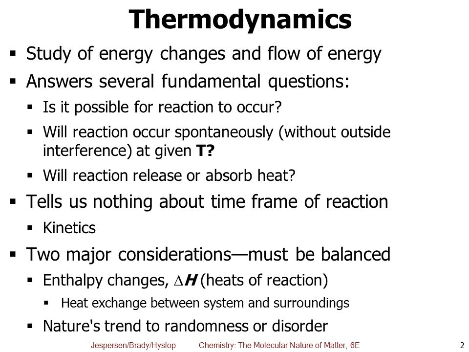Thermodynamics Study of energy changes and flow of energy