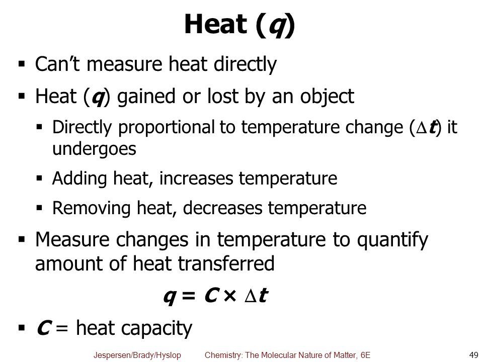 Heat (q) Can't measure heat directly