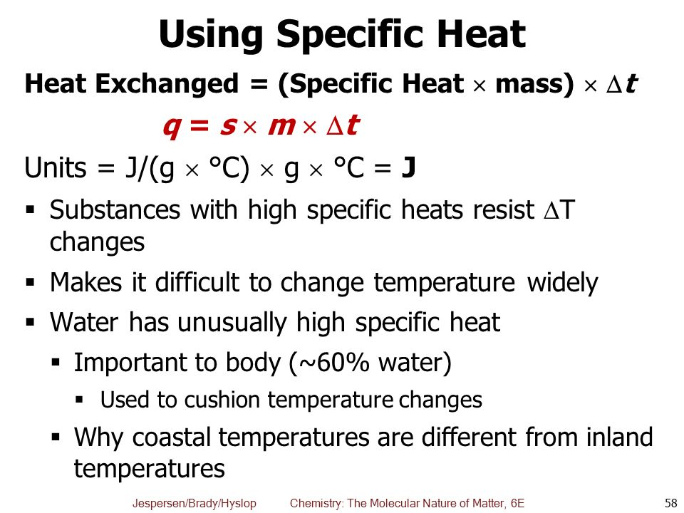Using Specific Heat q = s  m  t Units = J/(g  °C)  g  °C = J