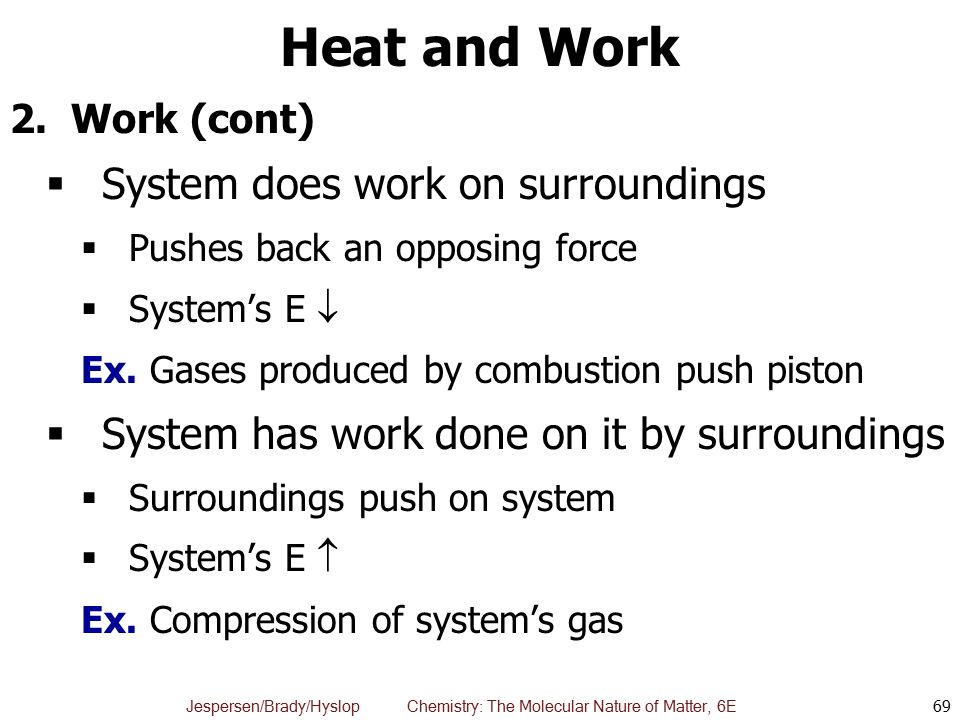 Heat and Work System does work on surroundings