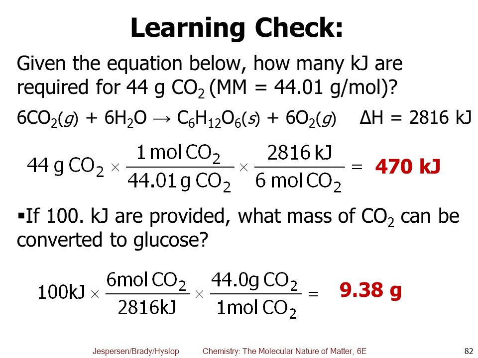 Learning Check: Given the equation below, how many kJ are required for 44 g CO2 (MM = g/mol)