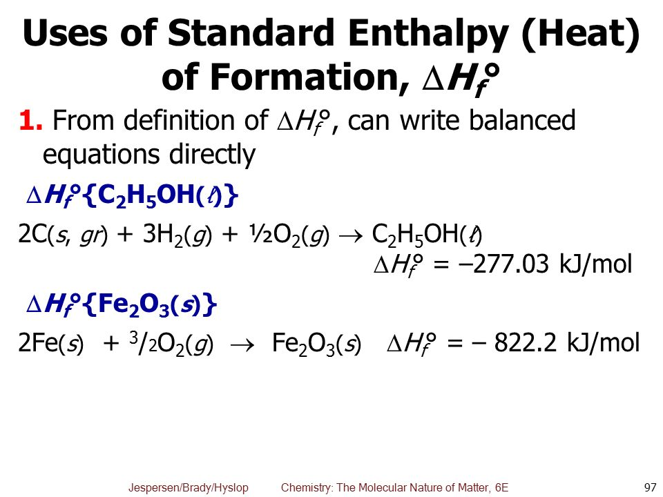Uses of Standard Enthalpy (Heat) of Formation, Hf°